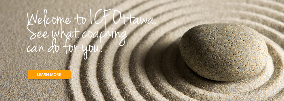 Welcome to ICF Ottawa. See what coaching can do for you!